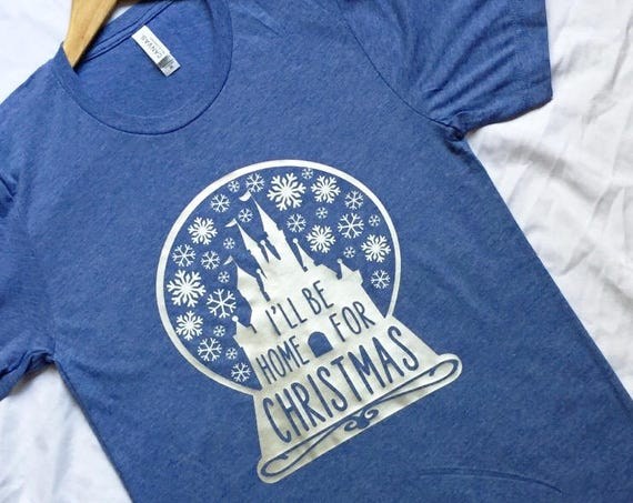I'll Be Home For Christmas Shirt / Disney Christmas / Snow Globe / Adult Disney Shirt / Men Women Disney Shirt /Disney Gift /Christmas Shirt