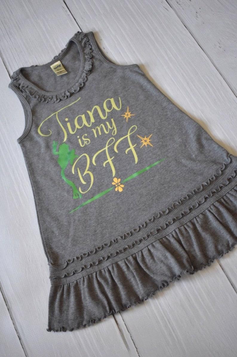 Tiana Is My BFF Girl/'s Dress  Disney Dress for Girls  Disney Shirt  Princess and the Frog Disney PrincessDisney Gift Under 30 Frog
