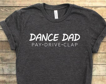 ca2bd29b Dance Dad Shirt ∙ Dance Competition Dad Shirt ∙ Funny Dance Shirt ∙ Cheer  Dad ∙ Dance Daughter's Dad Gift ∙ Softstyle Unisex T-Shirt