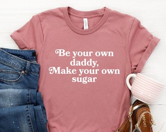 competitive price d630b ed9e4 Daddy Shirt ∙ Sugar Daddy Shirt ∙ Be Your Own Sugar Daddy ∙ DDLG Shirt ∙  Yes Daddy Tee Shirt ∙ Goal Digger Shirt ∙ Softstyle Unisex Tee