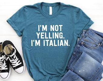 a571976f I'm Not Yelling I'm Italian T Shirt ∙ Ciao Shirt ∙ Ciao Italian Shirt ∙  Loud Italian Uncle Gift ∙ Italy T Shirt ∙ Italy Pride Unisex Shirt