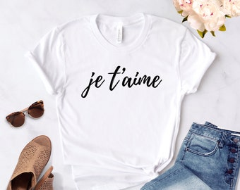 Je T'aime ∙ Je T'aime Shirt ∙ I Love French Quote ∙ France Shirt ∙ French Shirt ∙ Paris Shirt ∙ Girlfriend Gift ∙ Softstyle Unisex Tee