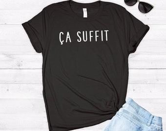 951ddcb1 Ca Suffit Shirt ∙ That's Enough Shirt ∙ French Shirt ∙ Cest la Vie Shirt ∙  France Shirt ∙ Paris Shirt ∙ Softstyle Unisex Shirt