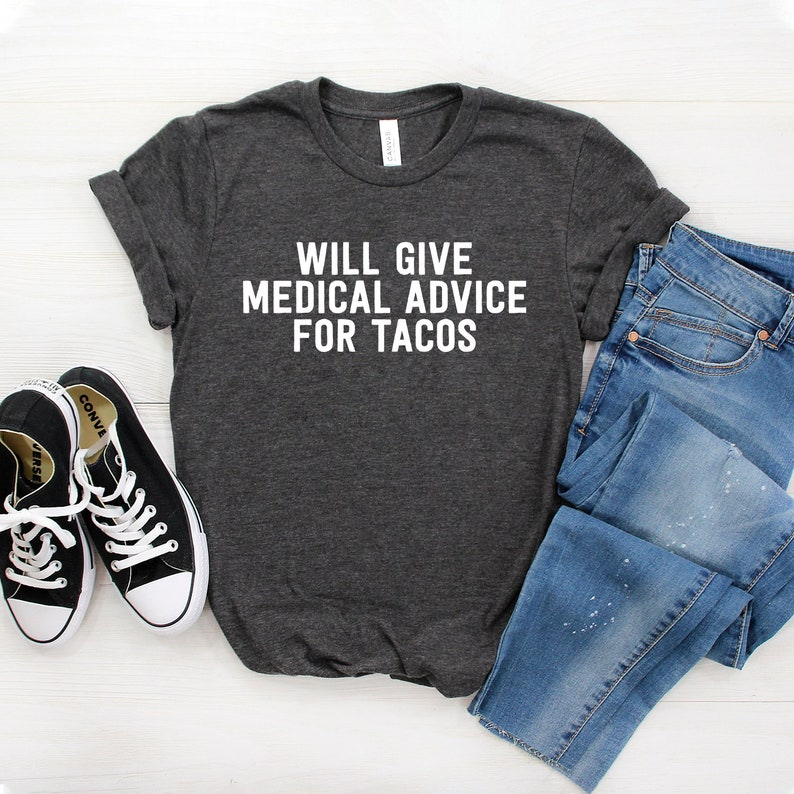 7c51d4c57 Will Give Medical Advice For Tacos Unisex Shirt Funny EMT | Etsy