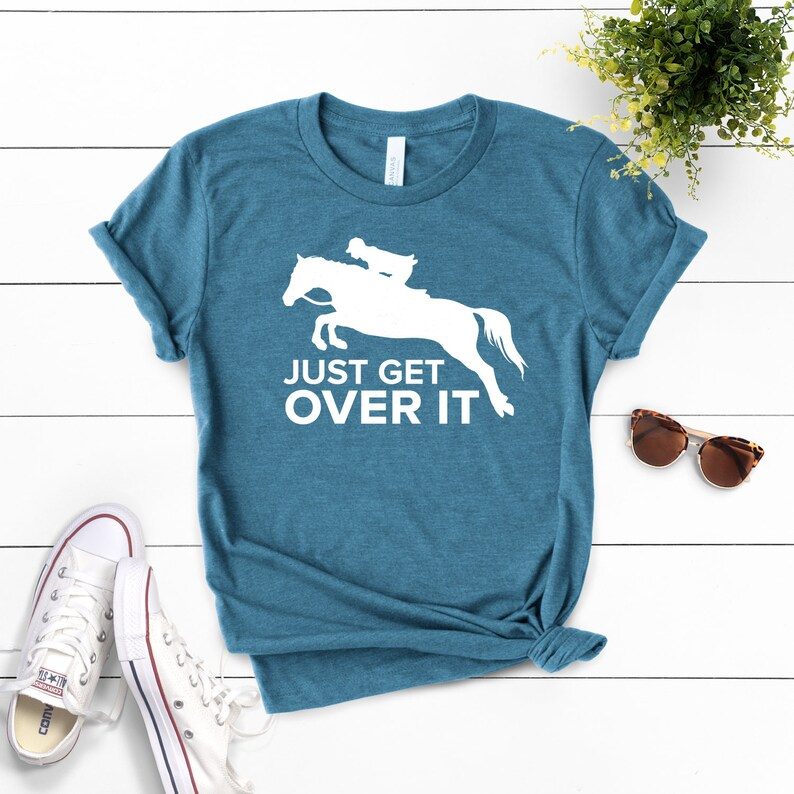 12e604f2 Just Get Over It ∙ Horse Jumping Tee ∙ Equestrian Shirt ∙ Horseback Riding  ∙ Horse Shirt ∙ Horse Show ∙ Barn Life ∙ Softstyle Unisex Shirt