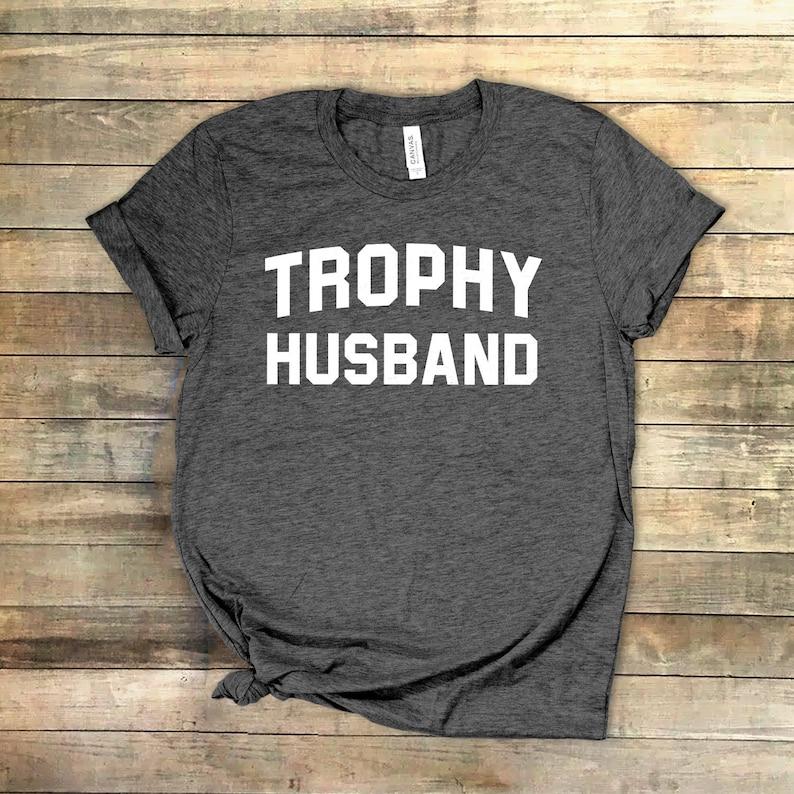 84b0f99c Trophy Husband Shirt ∙ Funny Married Guy Shirt ∙ Just Married ∙ Honeymoon  Shirt ∙ Wedding Gift ∙ Anniversary Shirt ∙ Unisex Softstyle Shirt