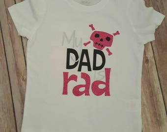 My Dad is Rad little girls shirt