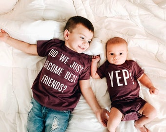Did We Just Become Best Friends? Yep! Sibling Set, Baby Announcement, Baby Shower Gift, Brother Shirts, Sister T-Shirt, Big Bro Shirt