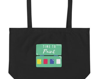 Time to Paint Large organic tote bag