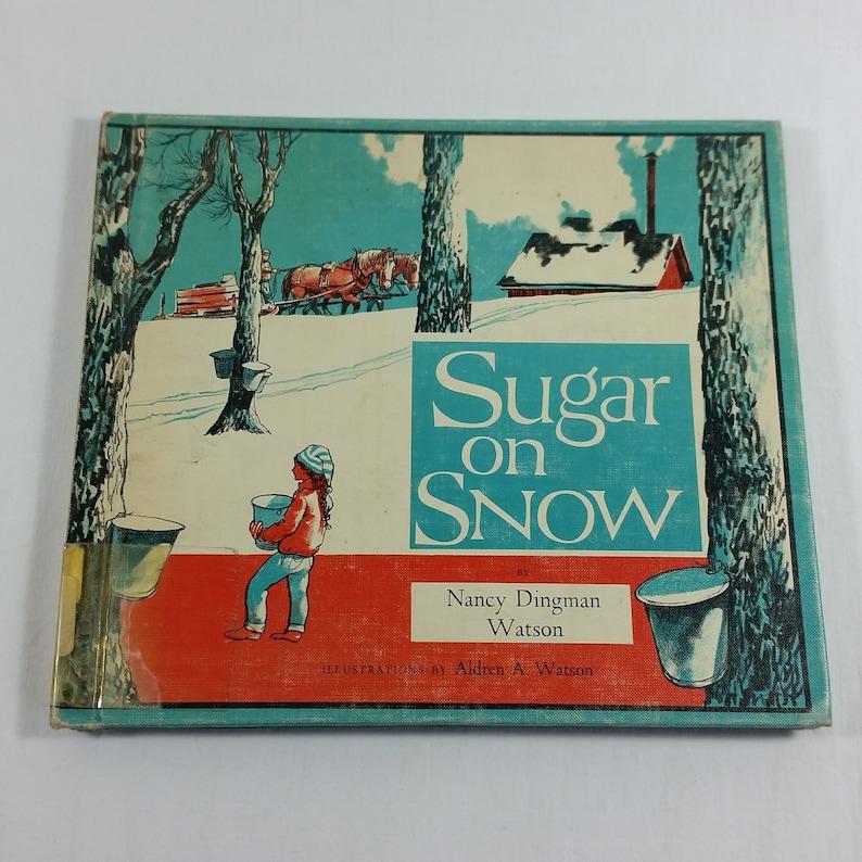 Sugar on Snow 1966 Childrens Vtg Book Nancy Dingman Watson Ex Library  Hardcover