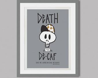 DEATH to DECAF - A3 Screenprint - signed and numbered ***2NDs***