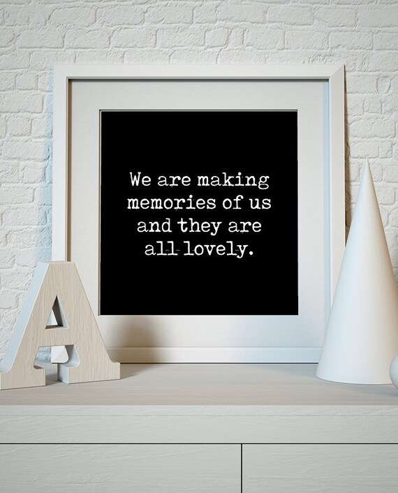 FREE POSTAGE, We are making memories of us, Quote Art Print - Word Art -  Inspirational Home decor - Life Love Quotes - Digital Print Giclee