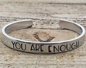 You are enough Bracelet Cuff - Thin - Hand Stamped Adjustable Bracelet - Custom Jewelry - Personalized Gifts - Gifts Under 25