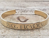 F ck. I love you Bracelet Cuff - Thin - Hand Stamped Adjustable Bracelet - Custom Jewelry - Personalized Gifts - Gifts Under 25