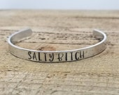 Salty B tch Bracelet Cuff - Thin - Hand Stamped Adjustable Bracelet - Custom Jewelry - Gift Ideas - Personalized Gifts - Gifts Under 25