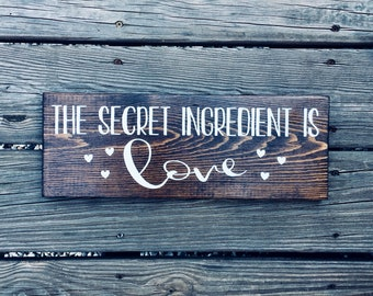 The Secret Ingredient is Love wood sign