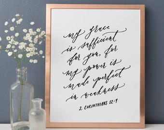 2 Corinthians 12:9 My grace is sufficient for you for my power is made perfect in weakness // 8x10 Calligraphy Print