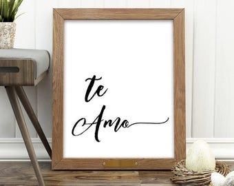 Printable, Te amo, home quote, typography print, bedroom art, te amo quote, printable poster, I love you spanish,  8X10 11X14 printable