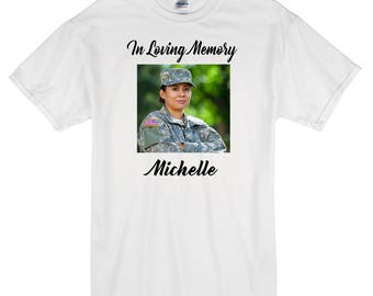 d7659bd7 In Loving Memory. Rest in Peace. Rest in Paradise. RIP. Custom Shirt. t- shirts. tshirts. Photo Tee. Picture Shirt. Photo decal