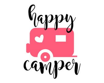 Happy Camper Svg Eps Dxf Png Camping Cutting File For Silhouette Cricut Cameo Instant Download Cut Machine Files