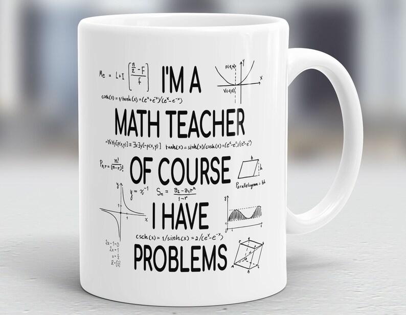 d54efd9a386 I'm A Math Teacher Of Course I Have Problems Mug Math | Etsy