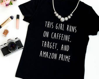 This Mom Runs On Coffee Target And Amazon Prime Shirt Mothers Day Gift New