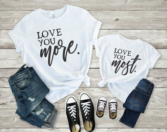 0aec9c42 Love You More, Love You Most, Mothers Day Gift, Mommy and Me Shirts, Matching  Mom Daughter, Mom and Son Matching Outfits, Mom and Me Outfits