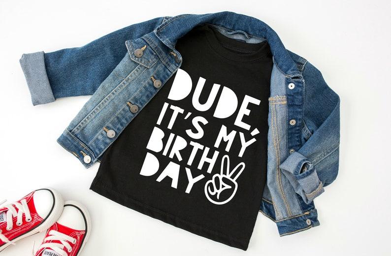 Dude Its My Birthday Boy Shirt Toddler