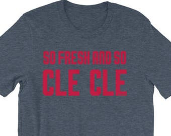 So Fresh and So CLE CLE Cleveland Ohio T-Shirt Indians Tribe Colors for Father's Day, Birthday