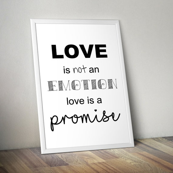 Love Is Not An Emotion, Love Is A Promise • Doctor Who Printable Poster •  Dr Who Quotes • TV Quotes • Signs • 4x6, 5x7, 8x10, 11x14, 24x36