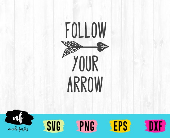 Download Follow Your Arrow Cut File PNG