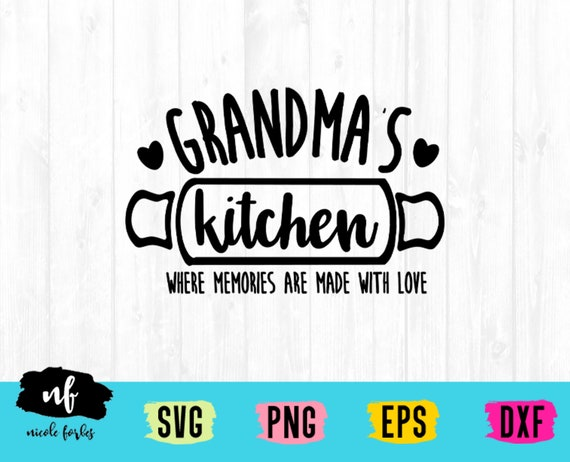 Grandma S Kitchen Sign Svg Cut File Etsy