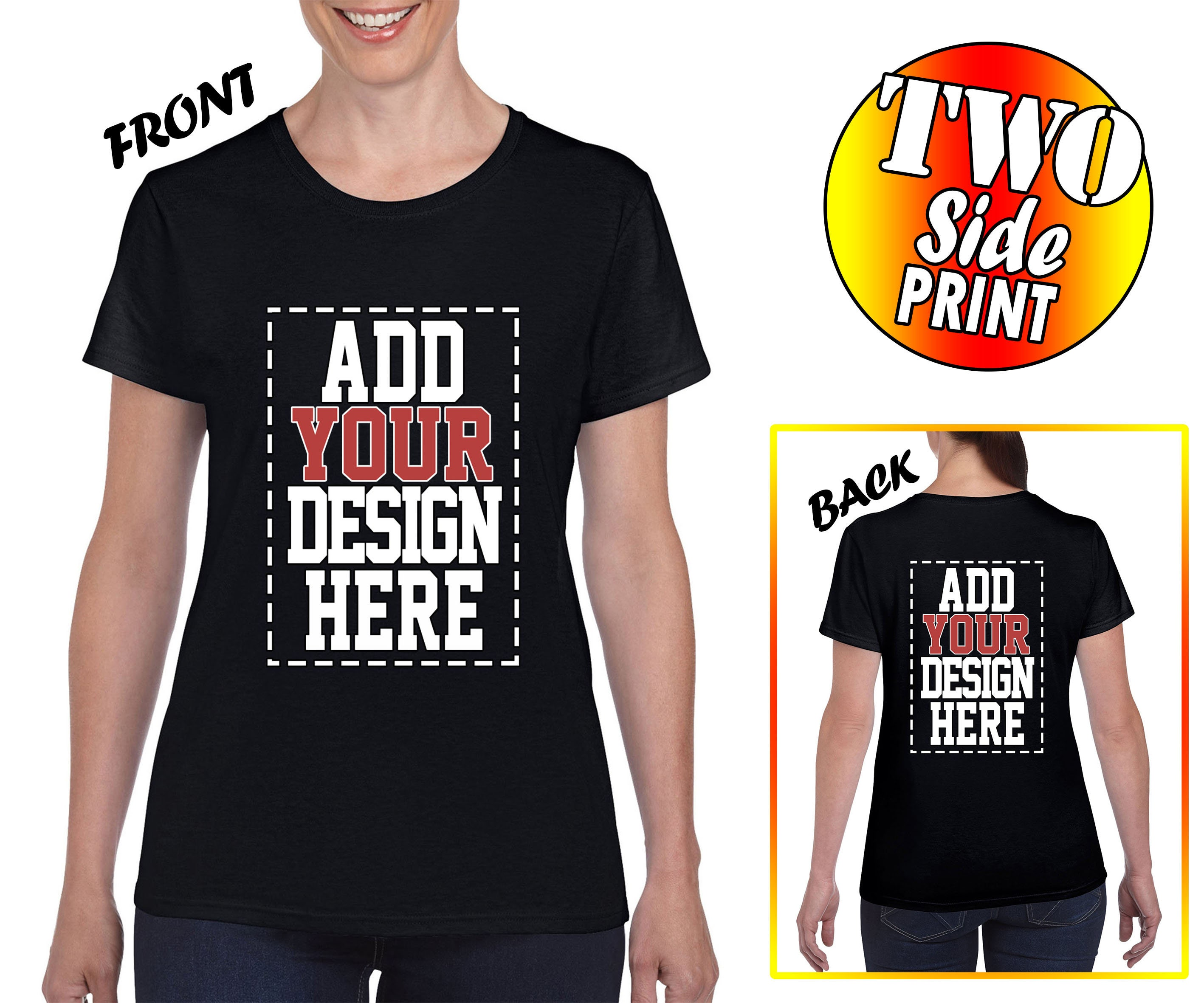 Custom 2 Sided T Shirts For Women Design Your Own Shirt Etsy