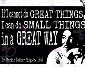 Inspirational Art SVG, MLK quote about small things in a great way | For teachers, students, and inspiration, Cricut, Silhouette, cut files