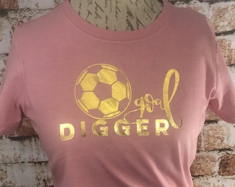 Goal Digger Soccer T Shirt