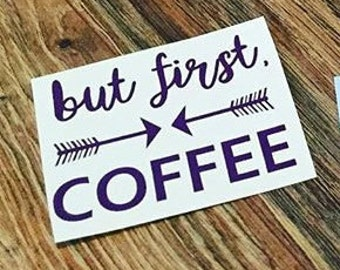 But First, Coffee Decal