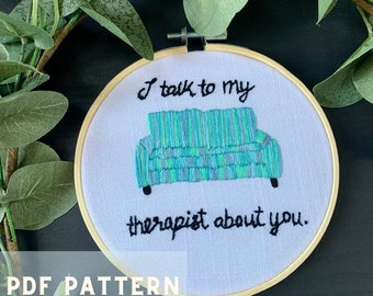 I talk to my therapist about you hand beginner embroidery PDF Pattern mental health affirmation psychology therapist snarky