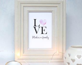 Love makes a family  / Adoption card / adoption print / Parent / home decor / Typography / Family / A4 Wall art / adoption cards