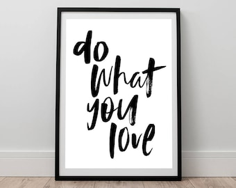 Do What You Love Print - Quote Art, Digital Download, Motivational Print, Office Poster, Positive quotes, Typography Wall Art, Modern Prints