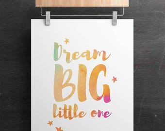 Dream Big Little One Watercolor Nursery Playroom Art 16x20 8x10 A3 A4 Wall Decor Art Instant Download Digital Printable