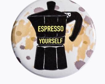 Espresso Yourself Coffee Pinback Button