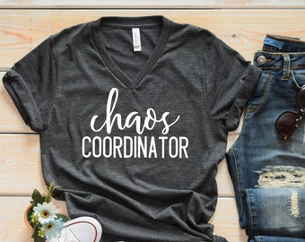 Chaos Coordinator Adult V-neck or Crew Neck Shirt - Unisex or Women's Fit