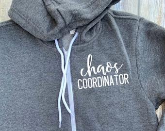 Chaos Coordinator Unisex Zip Up Hoodie - Teacher Hoodie - Preschool Teacher - Mom Hoodie - Gift For Teacher - Childcare Hoodie - Toddler Mom
