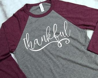 Thankful 3/4 Sleeve T-shirt - Thankful Shirt - Thankful T-Shirt - Women's Raglans - Thankful Shirts