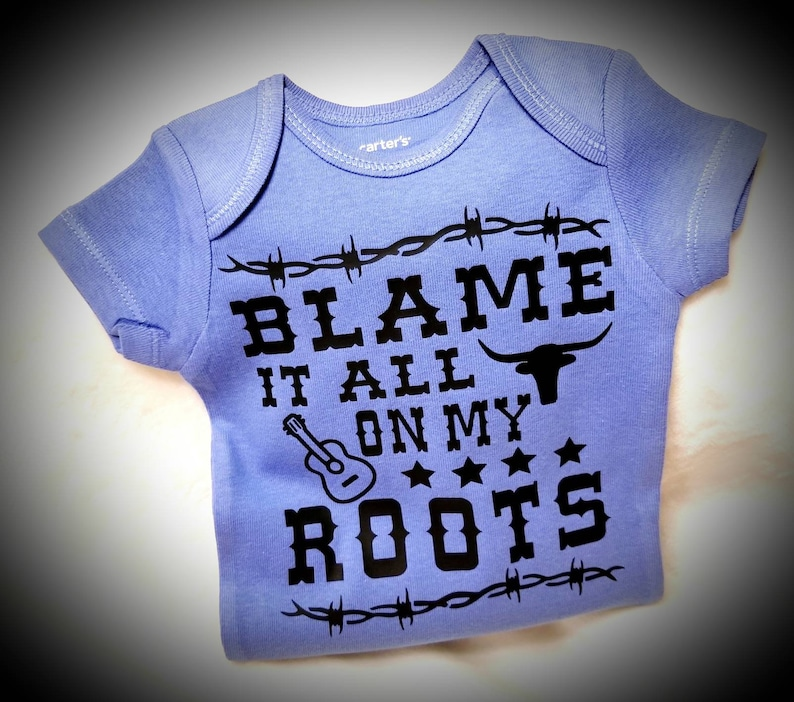 682ae2700 Blame It All On My Roots Redneck Country Boy Baby Girl or | Etsy