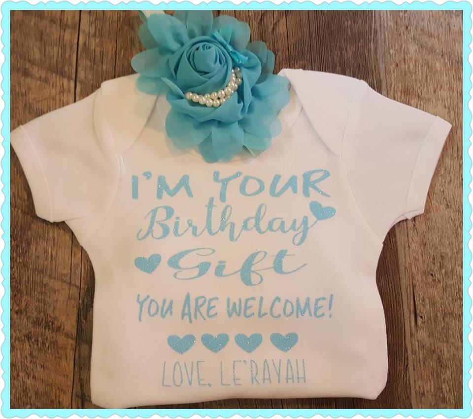 Im Your Birthday Gift Mom Says Youre Welcome Onesie Personalized For Girl Boy