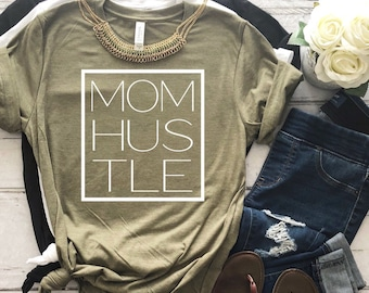 Mom Hustle shirt/Gift for Mom/Mother's Day Gift/mom shirt/mommy/mom tops/mom clothes/mom clothing/mother/mom shirts/Trendy tees