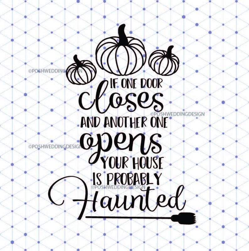 Svg Image Haunted House Sign If One Door Closes Quote Halloween Svg Cut  File Mug Pillow Home Decor Svg Design Fall Pumpkin Autumn Cricut Svg