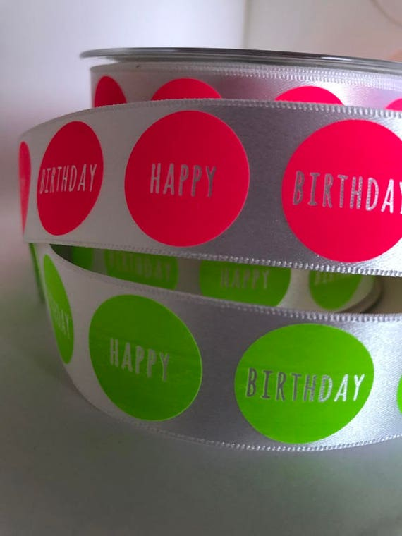 Happy Birthday ribbon, gift wrapping, Satin celebration ribbon, neon  ribbon, wide ribbon, craft and sewing ribbon, birthday ideas