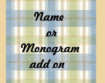 Additional Name or Monogram Embroidery add on